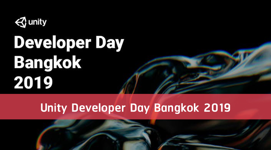 Unity Developer Day Bangkok 2019