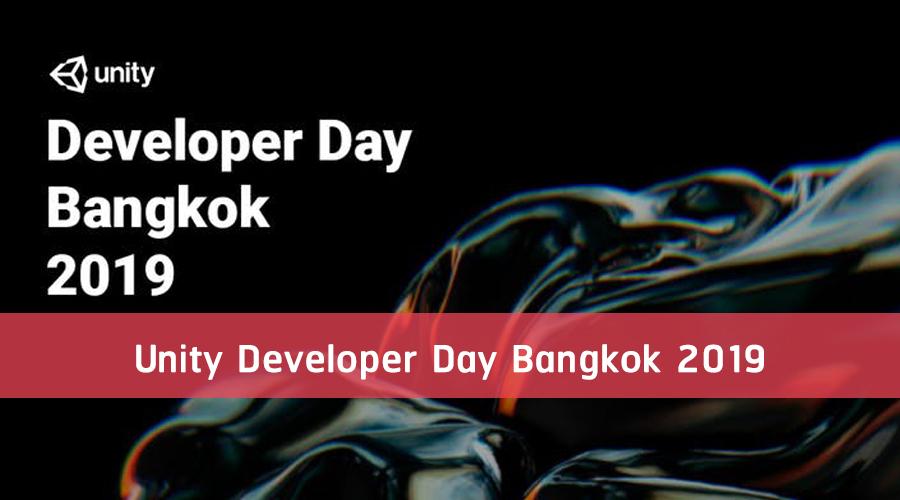 Unity Developer Day Bangkok 2019